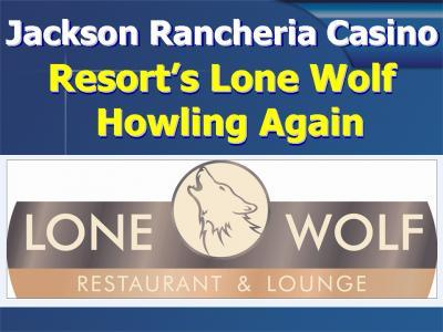 slide1-lone_wolf_is_howling_again_at_jackson_rancheria.png